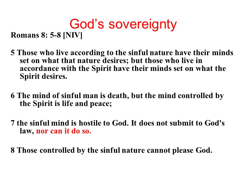 God's sovereignty Romans 8: 5-8 [NIV]